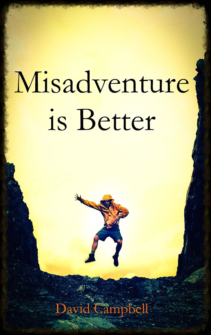 Misadventure is better